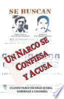 Un narco se confiesa y acusa