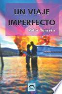 Un Viaje Imperfecto