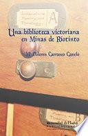 UNA BIBLIOTECA VICTORIANA EN MINAS DE RIO TINTO