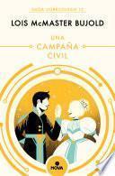 Una campaña civil (Las aventuras de Miles Vorkosigan 12)
