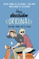 Una decisión original