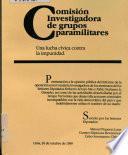Una lucha civica contra la impunidad : comision investigadora de grupos paramilitares