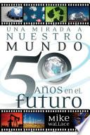Una mirada a nuestro mundo 50 años en el futuro
