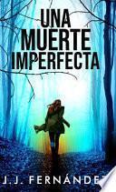 Una muerte imperfecta