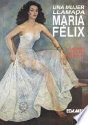 Una mujer llamada María Félix