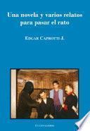 Una novela y varios relatos para pasar el rato