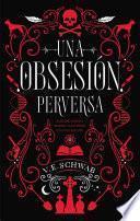 Una obsesin perversa / Vicious