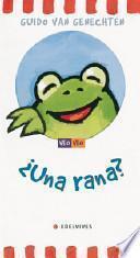 Una rana?