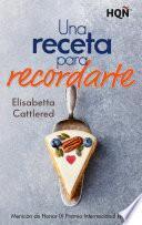 Una receta para recordarte - Mención IX Premio Internacional HQÑ