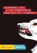 Underworld USA: El cine independiente americano por J. Hoberman