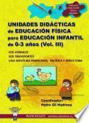 Unidades didácticas de Educación Física para educación infantil (0-3 años) Vol.III