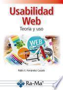 Usabilidad Web. Teoría y uso