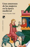 Usos amorosos de las mujeres en la época medieval