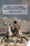 Usos y costumbres de los indios de la Pampa