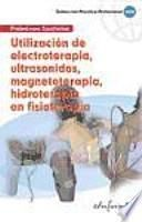 Utilización de electroterapia, ultrasonidos, magnetoterapia, hidroterapia en fisioterapia