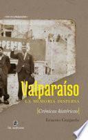 Valparaíso, la memoria dispersa