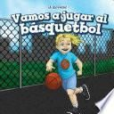 Vamos a jugar al básquetbol (Let's Play Basketball)