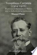 Venustiano Carranza (1914-1916)