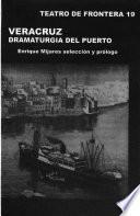 Veracruz, dramaturgia del puerto