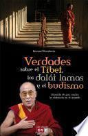 Verdades sobre el Tíbet, los dalái lamas y el budismo