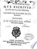 Versos que escriuio D. Luis de Vlloa Pereira, sacados de algunos de sus borradores