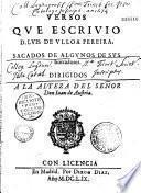 Versos que escrivio D. Luis de Ulloa Pereira, sacados de algunos de sus borradores