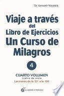 Viaje a Traves del Libro de Ejercicios Un Curso de Milagros. Vol. 2