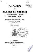 Viajes de Ali Bey el Abbassi (Don Domingo Badía y Leblich) por África y Asia durante los años 1803, 1804, 1805, 1806 y 1807