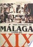 Vida cotidiana en Málaga a fines del XIX