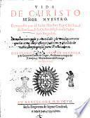 Vida de Christo señor nuestro. Compuesto por el padre maestro fray Christoual de Fonseca, ... De nueuo corregido y emendado, ..