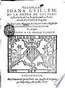 Vida de la madre sor Ioana Guillem, de la orden de los frayles Ermitanos de san Augustin ... por fray Gaspar Mancebon, de la misma orden ..