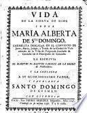 Vida de la sierva de Dios soror Maria Alberta de Sto. Domingo, carmelita descalça ... oriunda de ... Puigcerdà ...