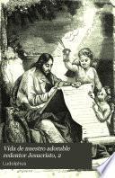 Vida de nuestro adorable redentor Jesucristo, 2