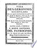 Vida de S. Gerónimo recopilada de la que escrivió el Rmo. P. Fr. Ioseph de Sigüenza, Prior del Monasterio de San Lorenzo del Escorial