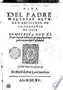 Vida Del Padre Baltasar Alvarez Religioso De La Compañia De Iesvs