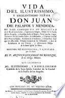 Vida del ... señor don Juan de Palafox y Mendoza. 2a vez reconocida