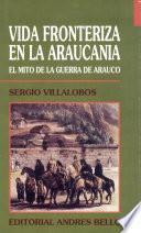 Vida fronteriza en la Araucanía