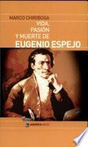 Vida, Pasión y Muerte de Eugenio Espejo