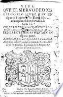 Vida que el sieruo de Dios Gregorio Lopez hizo en algunos lugares de la Nueua España, principalmente en el pueblo de Santa Fè