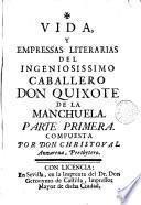 Vida y empressas literarias del ingeniosissimo caballero don Quixote de la Manchuela