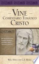 Vine Comentario temático: Cristo