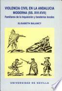 Violencia civil en la Andalucía moderna (ss. XVI-XVII)