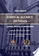 Volumen III Forex Al Alcance de Todos: Manual Práctico de Forex Desarrolla Tu Destreza Como Trader