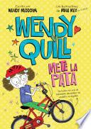 Wendy Quill mete la pata (Wendy Quill 3)