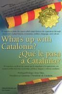 What's Up with Catalonia?-¿Qué Le Pasa a Cataluña?