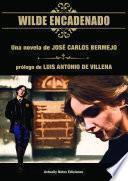 Wilde Encadenado. La novela.