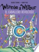 Winnie y Wilbur. El caballero revoltoso