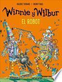 Winnie Y Wilbur. El Robot (Nueva Edición)