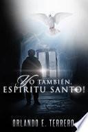 Yo Tambien, Espiritu Santo