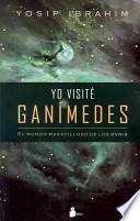 Yo Visite Ganimedes